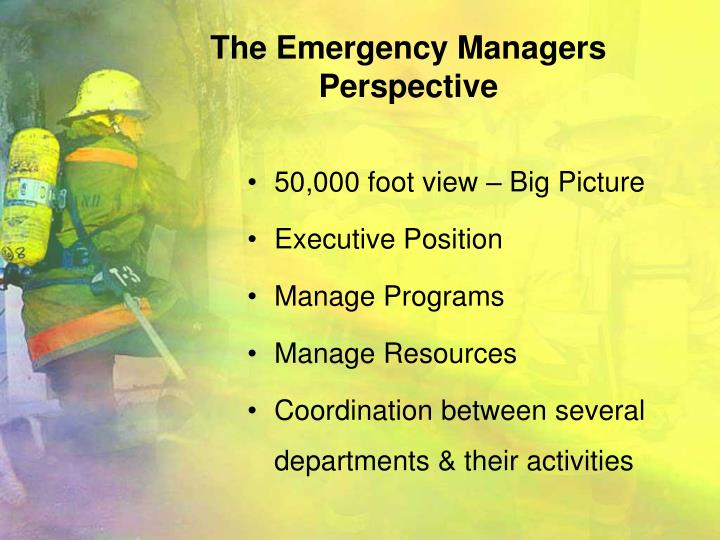 The Emergency Managers Perspective