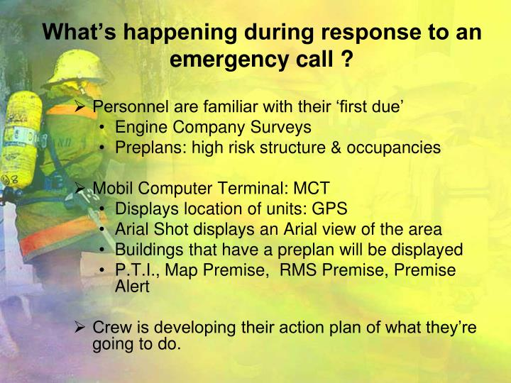 What's happening during response to an emergency call ?