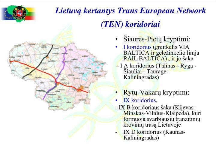 Lietuvą kertantys Trans European Network (TEN) koridoriai