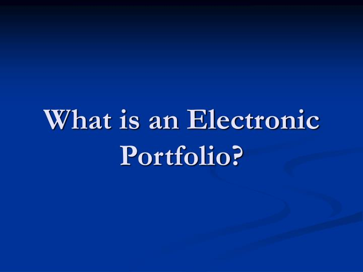 What is an electronic portfolio
