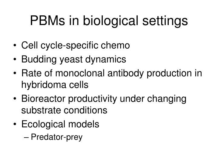 PBMs in biological settings