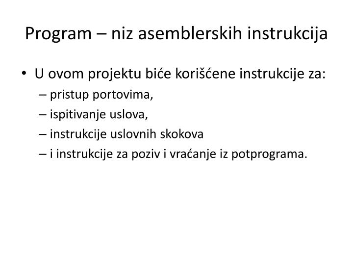 Program – niz asemblerskih instrukcija