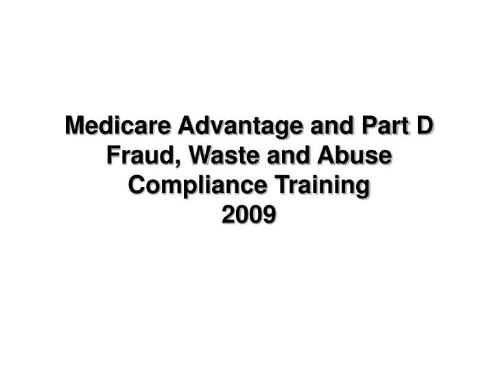Medicare Advantage and Part D Fraud,