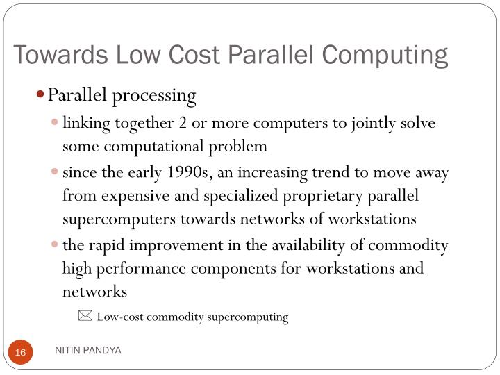 Towards Low Cost Parallel Computing