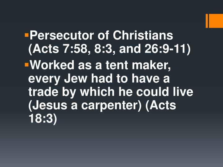 Persecutor of Christians (Acts 7:58, 8:3, and 26:9-11)