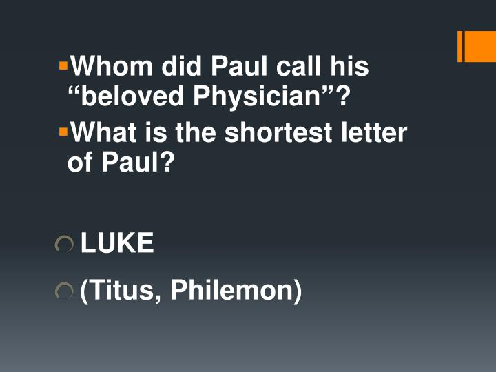 "Whom did Paul call his ""beloved Physician""?"