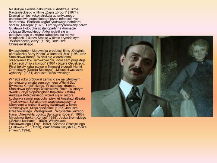 """Na dużym ekranie debiutował u Andrzeja Trzos-Rastawieckiego w filmie """"Zapis zbrodni"""" (1974). Dramat ten jest rekonstrukcją autentycznego przestępstwa popełnionego przez młodocianych morderców. Bończak zagrał tytułowego bohatera obrazu """"Mazepa"""" (1975). Film wyreżyserowany przez Gustawa Holoubka został oparty na dramacie Juliusza Słowackiego. Aktor wcielił się w podejrzanego o okrutne zabójstwa na małych chłopcach Juliusza Stopkę w filmie kryminalnym """"Wśród nocnej ciszy"""" (1978) Tadeusza Chmielewskiego."""