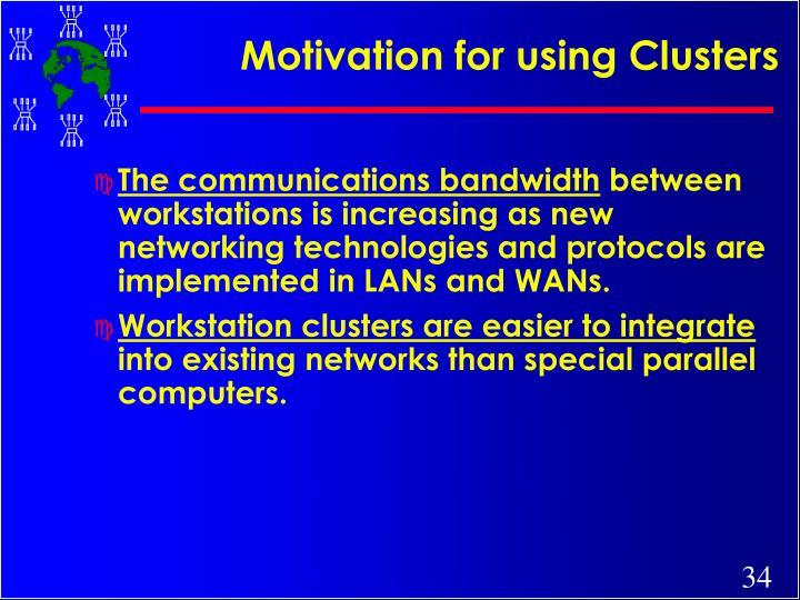 Motivation for using Clusters