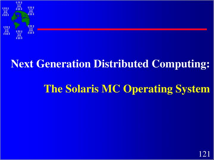 Next Generation Distributed Computing: