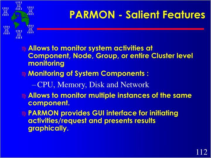 PARMON - Salient Features
