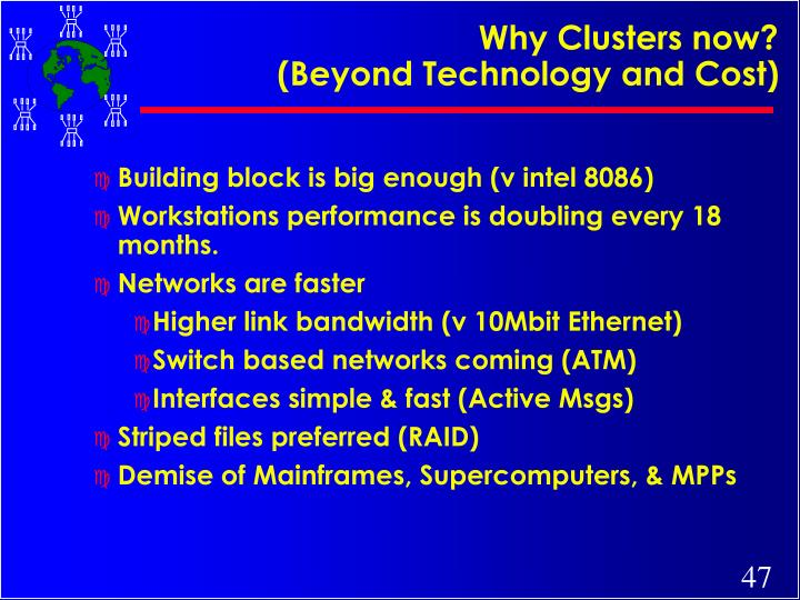 Why Clusters now?