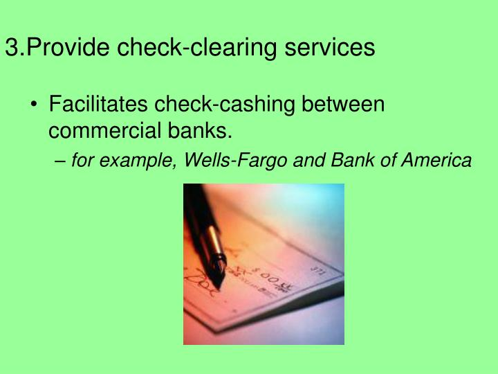 3.Provide check-clearing services