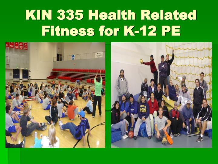 KIN 335 Health Related Fitness for K-12 PE