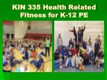 kin 335 health related fitness for k 12 pe