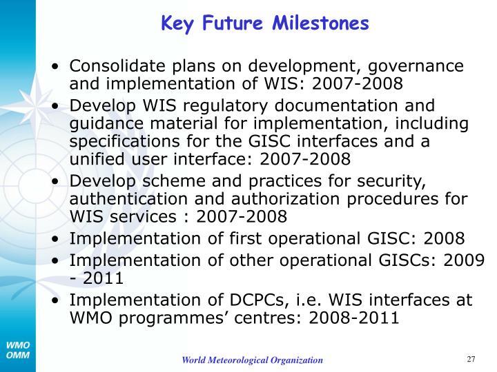 Key Future Milestones