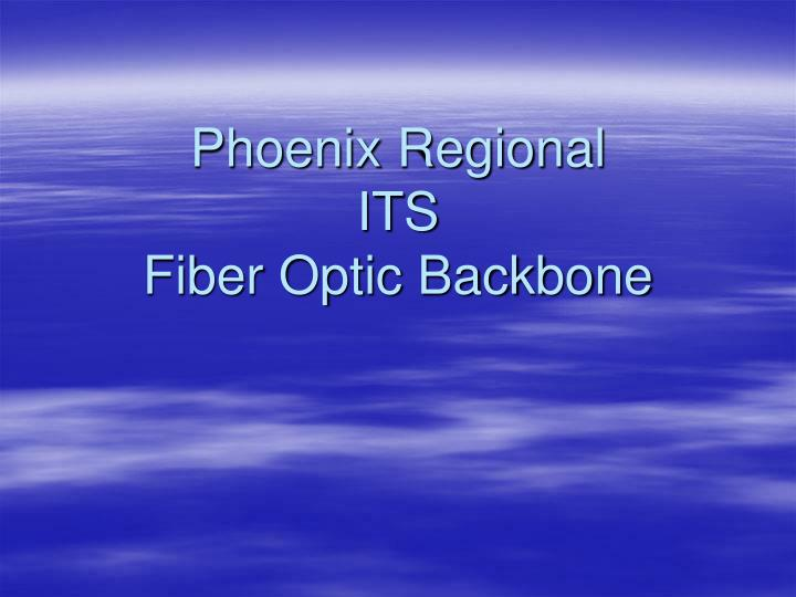 Phoenix regional its fiber optic backbone