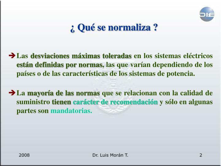 ¿ Qué se normaliza ?