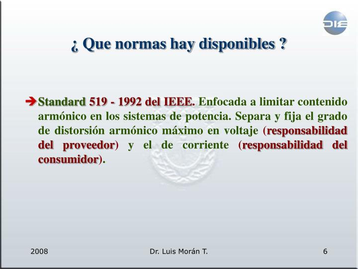 ¿ Que normas hay disponibles ?