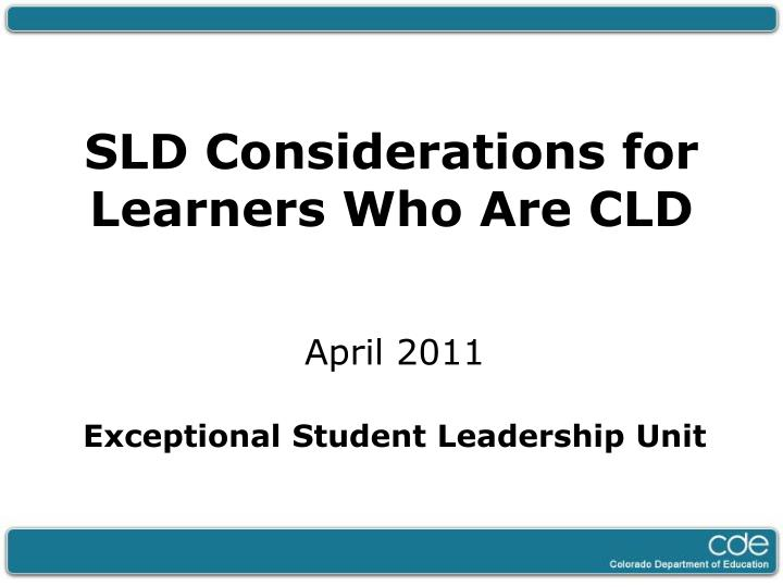 Sld considerations for learners who are cld