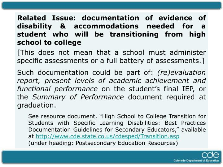 Related Issue: documentation of evidence of disability & accommodations needed for a student who will be transitioning from high school to college