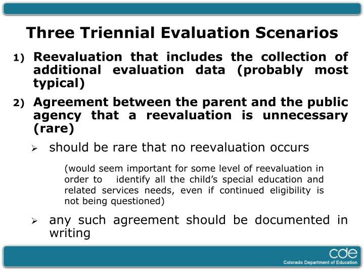 Three Triennial Evaluation Scenarios