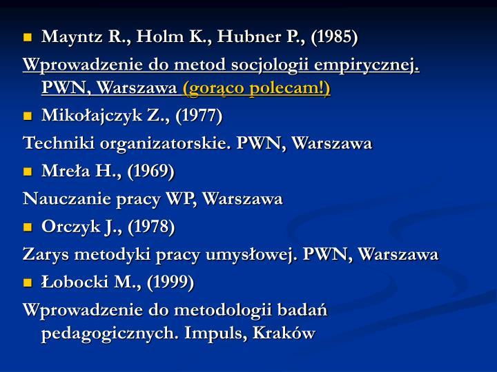 Mayntz R., Holm K., Hubner P., (1985)