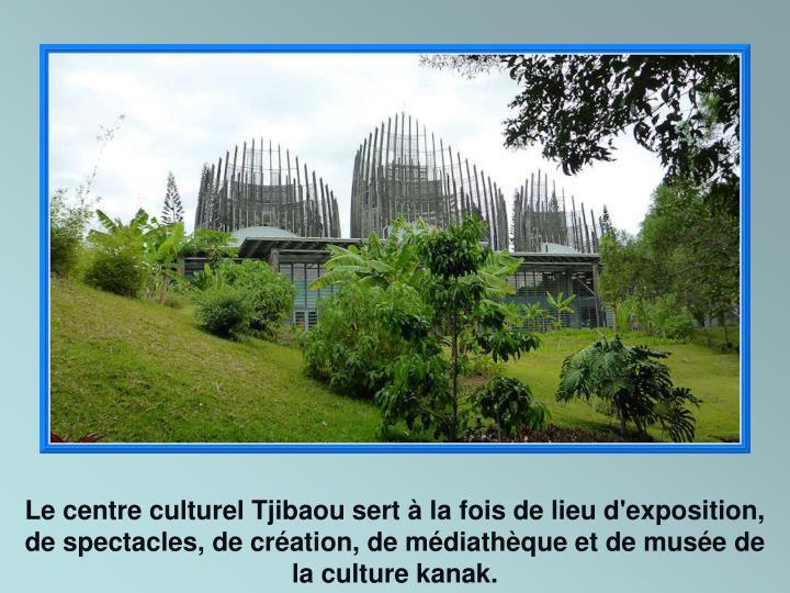 Le centre culturel Tjibaou sert à la fois de lieu d'exposition, de spectacles, de création, de médiathèque et de musée de la culture kanak.