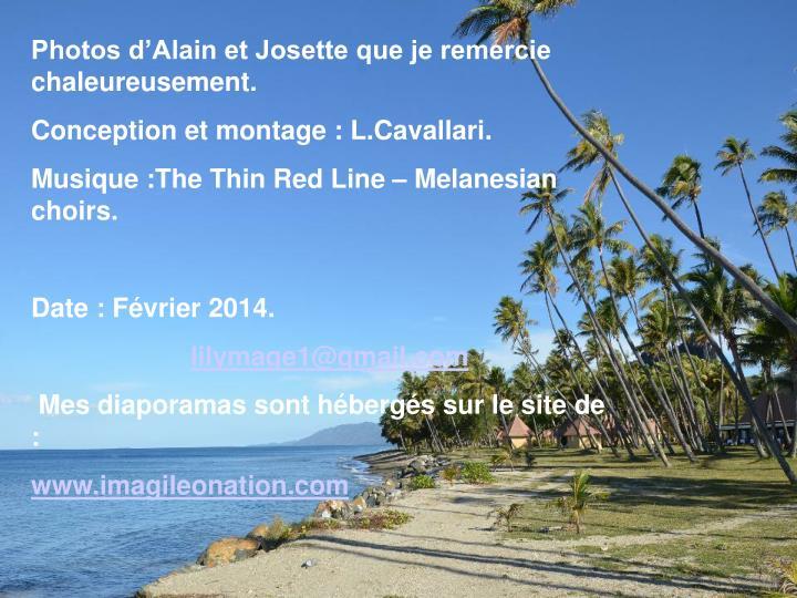 Photos d'Alain et Josette que je remercie chaleureusement.