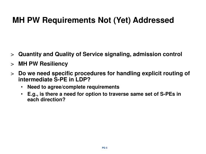 MH PW Requirements Not (Yet) Addressed