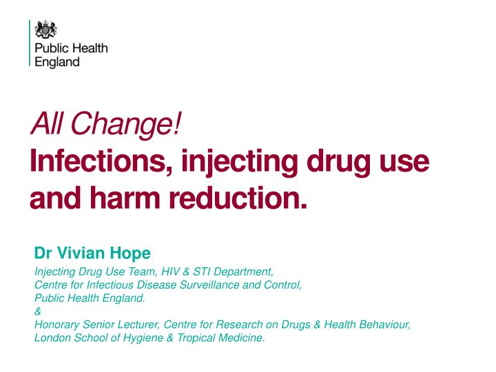 All change infections injecting drug use and harm reduction