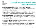 currently among people who inject psychoactive drugs