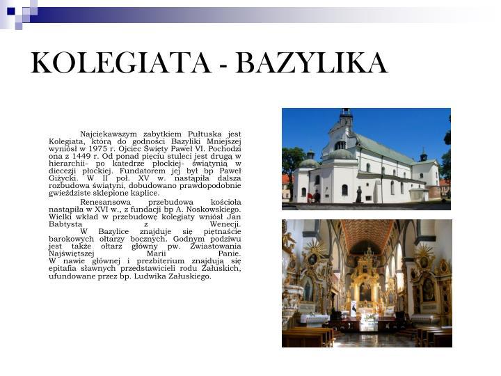 KOLEGIATA - BAZYLIKA