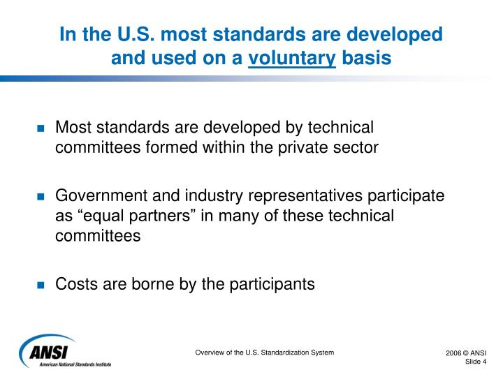 In the U.S. most standards are developed