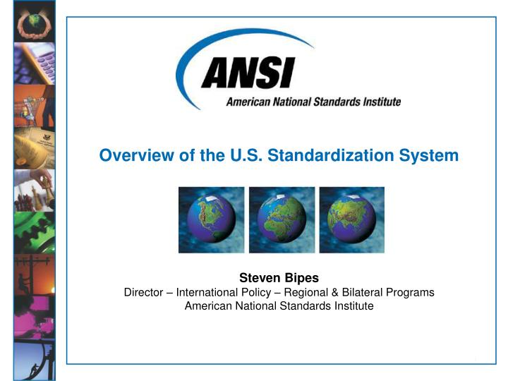 Overview of the u s standardization system