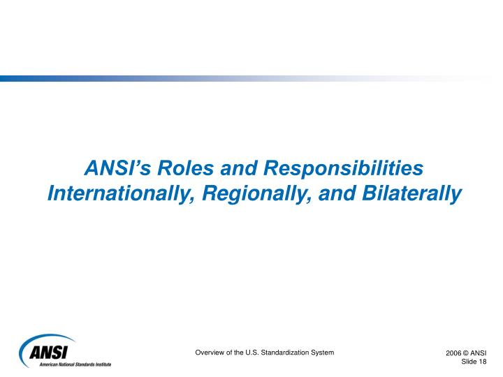 ANSI's Roles and Responsibilities Internationally, Regionally, and Bilaterally