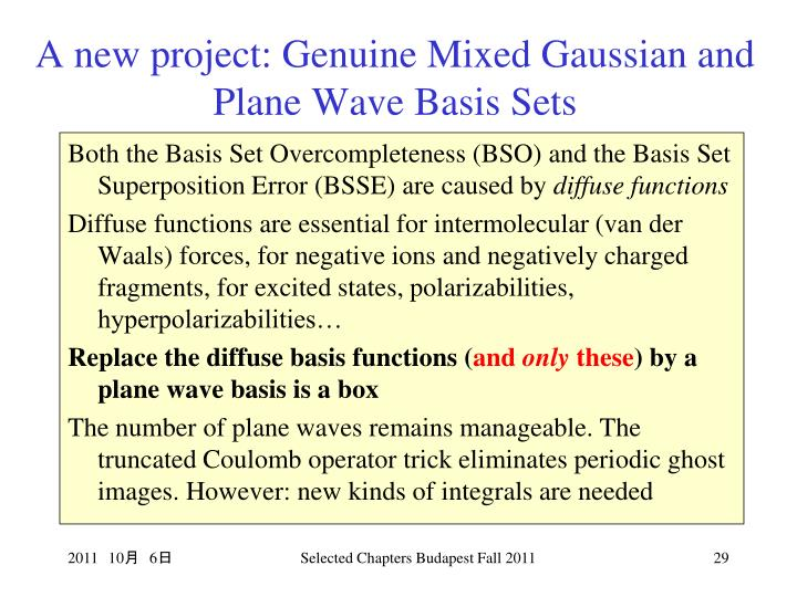 A new project: Genuine Mixed Gaussian and Plane Wave Basis Sets