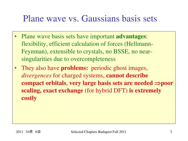 Plane wave vs. Gaussians basis sets
