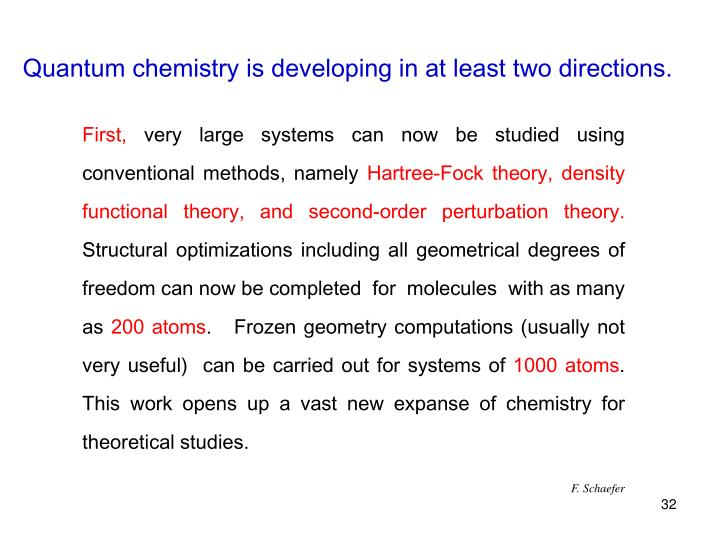 Quantum chemistry is developing in at least two directions.