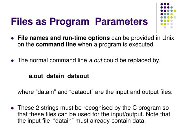 Files as Program  Parameters