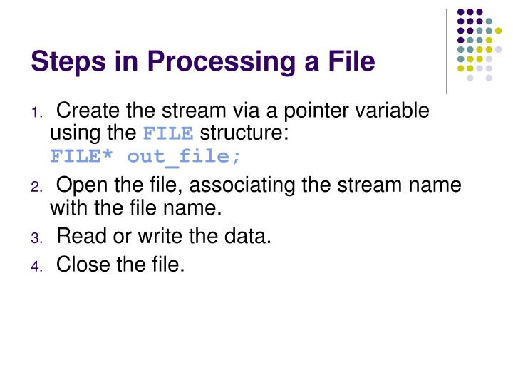 Steps in Processing a File