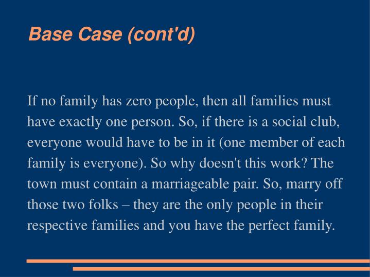 If no family has zero people, then all families must have exactly one person. So, if there is a social club, everyone would have to be in it (one member of each family is everyone). So why doesn't this work? The town must contain a marriageable pair. So, marry off those two folks – they are the only people in their respective families and you have the perfect family.