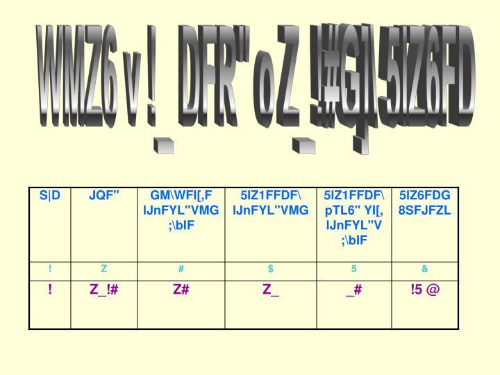 "WMZ6 v !_ DFR"" o Z_!#G]\ 5lZ6FD"
