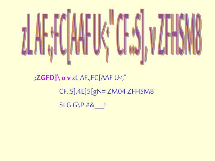 """zL AF.;FC[AAF U<;"""" CF.:S], v ZFHSM8"""