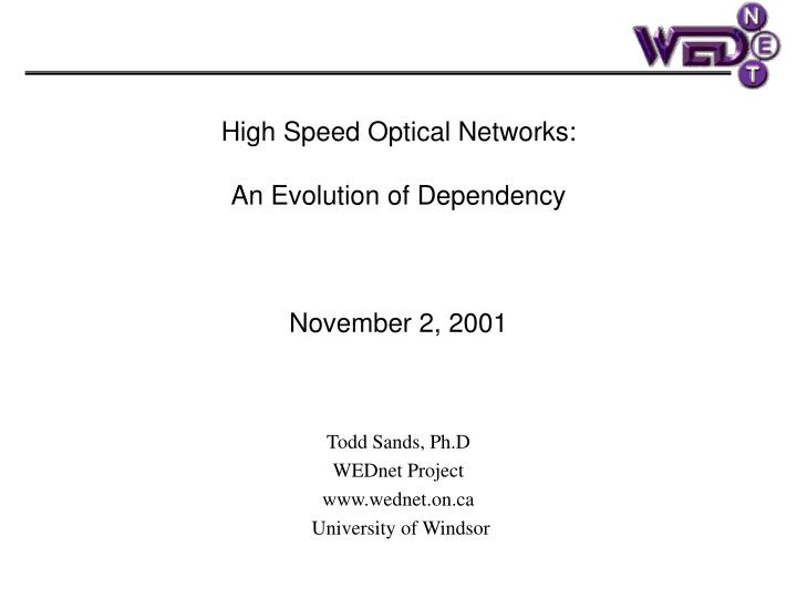High speed optical networks an evolution of dependency november 2 2001