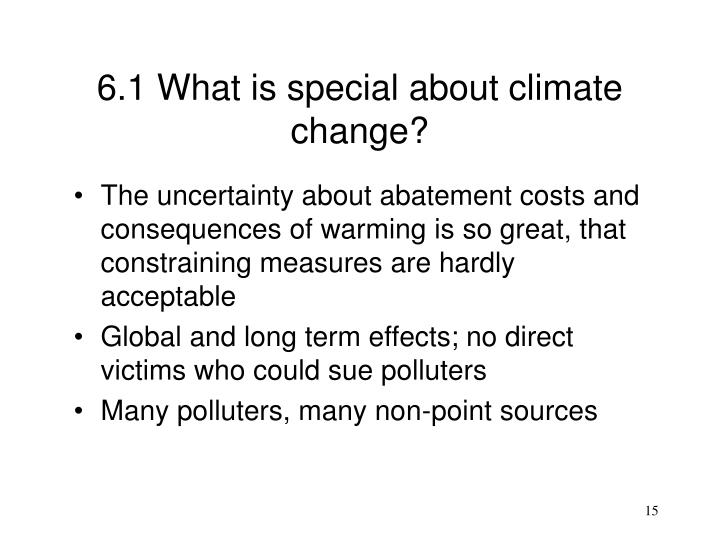 6.1 What is special about climate change?