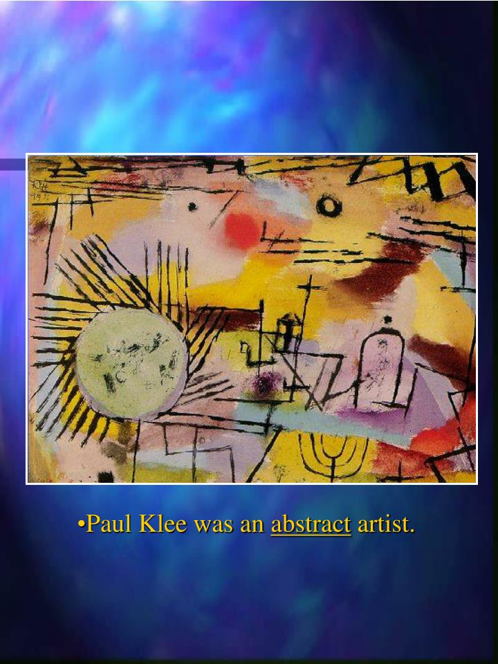 Paul Klee was an