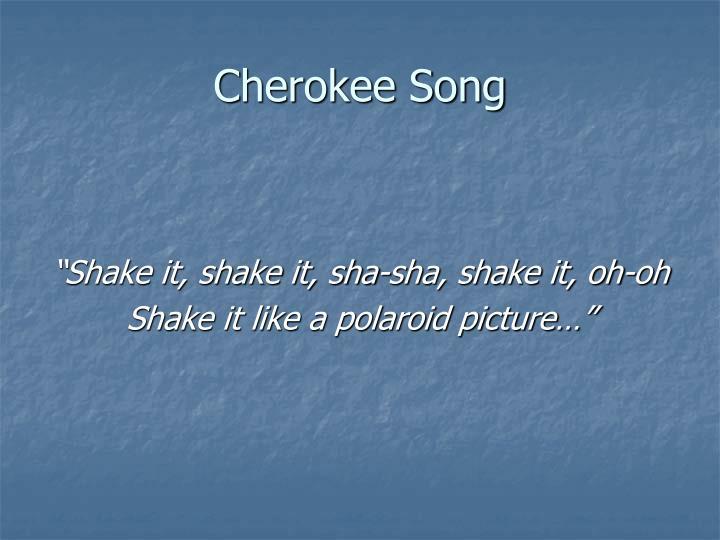 Cherokee Song