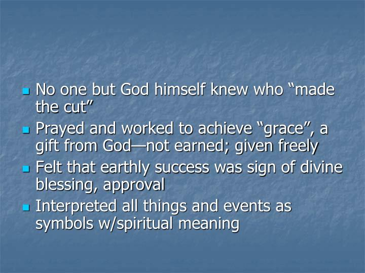 """No one but God himself knew who """"made the cut"""""""