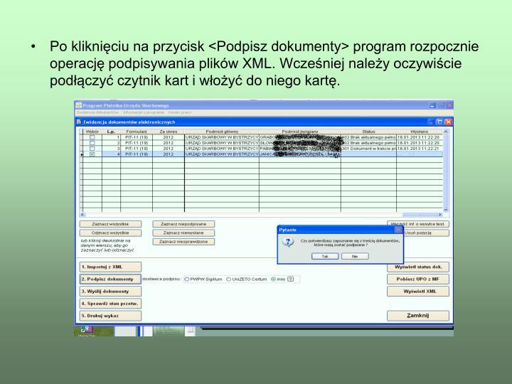 Po klikniciu na przycisk <Podpisz dokumenty> program rozpocznie operacj podpisywania plikw XML. Wczeniej naley oczywicie podczy czytnik kart i woy do niego kart.
