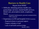 barriers to health care report from wwd
